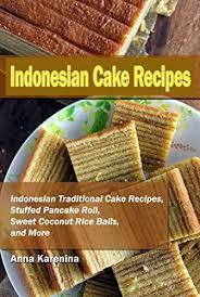 Indonesian Cake Recipes Indonesian Traditional Cake Recipes