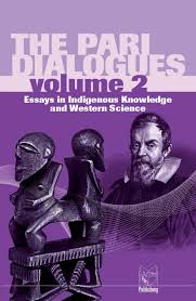 the pari dialogues essays in indigenous knowledge and western the pari dialogues essays in indigenous knowledge and western science volume 2