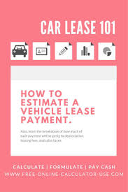 Car Lease Calculator Automobile Lease Calculator To Calculate Car Lease Payment Buying