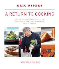 A Return To Cooking Michael Ruhlman Eric Ripert