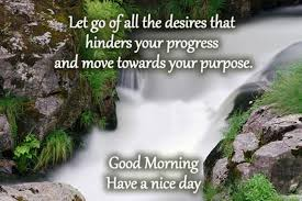 Good Morning Moving On Quotes Best Of Move Towards Your Purpose Good Morning