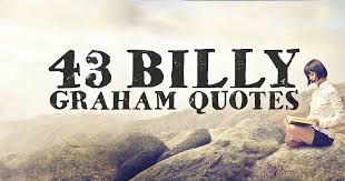 Billy Graham Quotes Best 48 Billy Graham Quotes ChristianQuotes