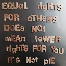 Equality Quotes Gorgeous And Even If It Were Hogging All The Pie Doesn't Make Anyone Any