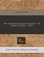 an essay of dramatic poesy a defense of an essay of dramatic  of dramatick poesie an essay by john dryden 1693