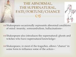 the shakespearean tragedy ppt video online the abnormal the supernatural fate fortune chance