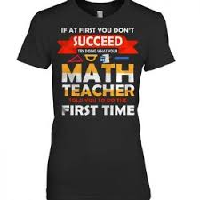 How You Doing Shirt If At First You Dont Succeed Try Doing What Your Math Teacher