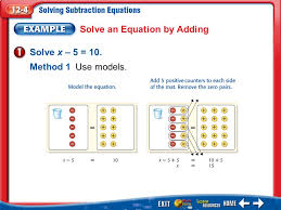4 example 1 solve an equation by adding solve x 5 10 method 1use models
