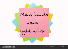 Many Hands Make Light Work Proverb Many Hands Make Light Work Written Bunch Sticky
