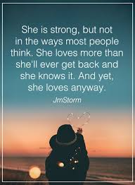 How To Love A Woman Quotes Magnificent Women Quotes Love Sayings She Is Strong Not That Why All Women