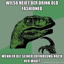 wieso heißt der drink old fashioned wenn er bei seiner erfindeung ... via Relatably.com