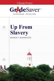 up from slavery summary gradesaver  up from slavery study guide