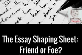the essay shaping sheet friend or foe the bespoke ela classroom the essay shaping sheet friend or foe