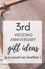 3rd wedding anniversary gift ideas count on leather gift ideas
