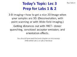 today s topic lec prep for labs d imaging how to get a today s topic lec 3 prep for labs 1 2 3 d imaging