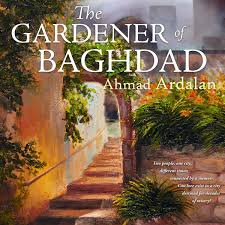 gardener of baghdad the audiobook by ahmad ardalan 9781509455225 rakuten kobo