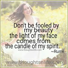 Beauty And Light Quotes Best of Don't Be Fooled By My Beauty The Light Of My Face Comes From The
