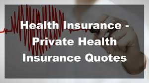 2017 health insurance private health insurance quotes