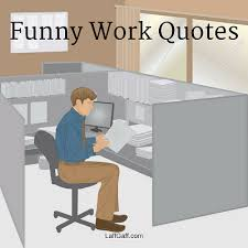 Work Quotes Funny Simple Funny Work Quotes And Sayings LaffGaff Home Of Laughter