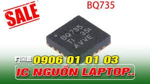 BQ24735 BQ735 ic quản lý nguồn laptop - SỬA CHỮA PHÂN PHỐI LINH KIỆN LAPTOP,  MAIN PC, MÁY VĂN PHÒNG