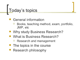 business research methods a business research methods lecture 1 introduction 2 today s topics