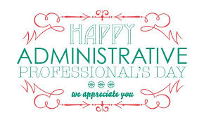 Administrative Professional Days Happy Administrative Professionals Day Staff Council