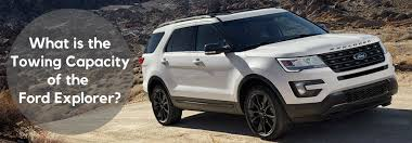 2017 Ford Towing Chart What Is The Towing Capacity Of The 2017 Ford Explorer