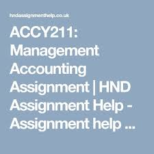 accy management accounting assignment hnd assignment help  accy211 management accounting assignment hnd assignment help assignment help hnd assignment help management