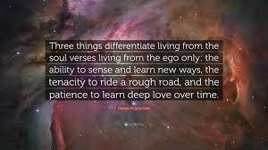 Clarissa Pinkola Estés Quote Three Things Differentiate Living
