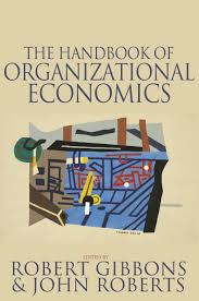 The Modern Firm Organizational Design For Performance And Growth The Handbook Of Organizational Economics Princeton