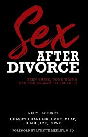 Sex After Divorce: Been There Done That & Had the Orgasm to Prove It:  Chandler, Chasity, Smith Jr, Jackie, Erinna, Laquista: 9781734087000:  Amazon.com: Books