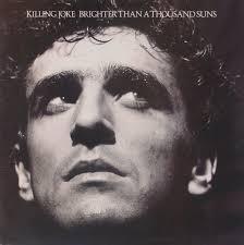 <b>Brighter</b> Than a Thousand Suns by <b>Killing Joke</b> (Album, Post-Punk ...