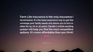 dave ramsey quote term life insurance is the only insurance i recommend it s