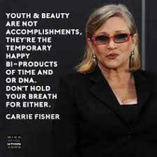 Youth And Beauty Quotes Best of 24 Carrie Fisher Quotes To Remind You Why She Was A Feminist Icon