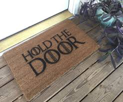 Hold The Door Mat / Game of Thrones Gift / Housewarming Gift