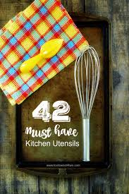 42 Must Have Kitchen Utensils Toot Sweet 4 Two