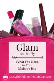 makeup bag must haves part 1 glam on the fly to find out