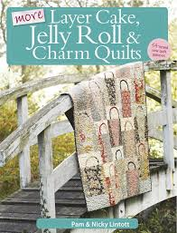 More Layer Cake, Jelly Roll and Charm Quilts - Pam Lintott, Nicky ... & Fishpond Australia, More Layer Cake, Jelly Roll and Charm Quilts by Nicky  Lintott Pam Lintott. Buy Books online: More Layer Cake, Jelly Roll and  Charm ... Adamdwight.com