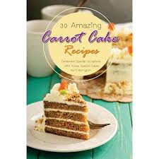 30 Amazing Carrot Cake Recipes Celebrate Special Occasions With