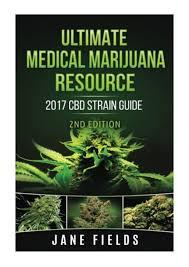 2017) Ultimate Medical Marijuana Resource 2017 CBD Strain Guide 2nd …