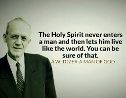 Christian Quotes On The Holy Spirit Best Of Christian Quotes AW Tozer Quotes Holy Spirit True Conversion