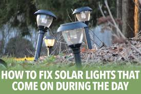 how to fix solar lights that come on
