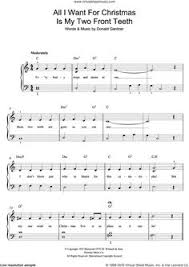 all i want for christmas is my two front teeth sheet music all i want for christmas is you sheet music for piano solo by walter