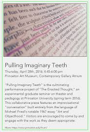 "d graham burnett on the 28th of at the princeton art museum burnett participated in ""pulling imaginary teeth"" the culminating project of hum 598 ""the enacted"