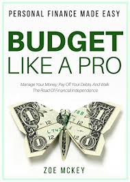Amazon Com Budget Like A Pro Manage Your Money Pay Off Your Debts