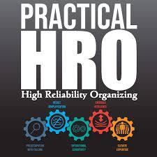 Practical HRO: Optimizing Risk Management using High Reliability Organizing