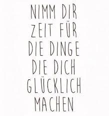Words Nimm Dir Zeit Für Die Dinge Die Dich Glücklich Machen