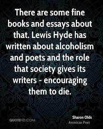 essays quotes page quotehd sharon olds there are some fine books and essays about that lewis hyde has