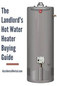 landlord s hot water heater ing guide