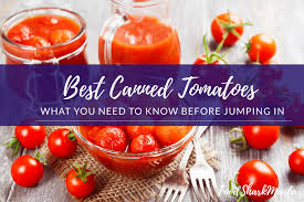the 12 best canned tomatoes for your