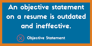 Why You Should Never Include An Objective Statement On A Resume